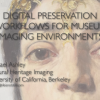 Digital preservation workflows for museum imaging environments